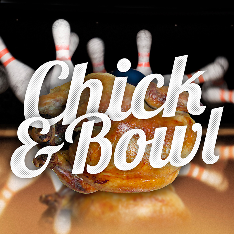 Chick & Bowl